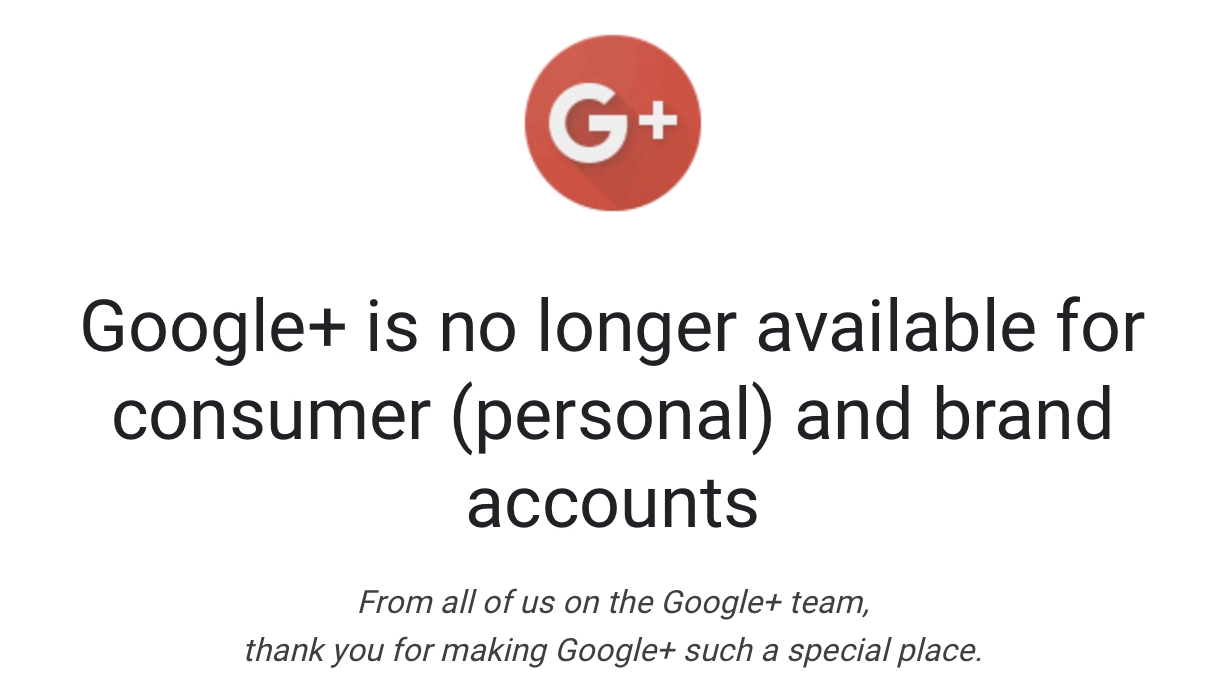 Google+ was shutdown in April 2019